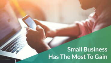 Small Business Has The Most To Gain