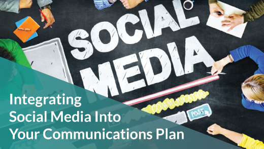 Integrating Social Media into Your Communications Plan