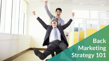 Back Marketing Strategy 101
