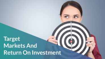 Target Markets And Return On Investment