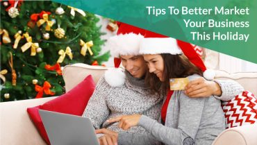 Tips To Better Market Your Business This Holiday